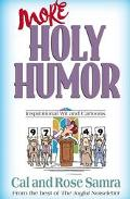 More Holy Humor: Inspirational Wit and Cartoons - Cal Samra - Paperback