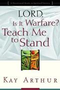 Lord, Is It Warfare? Teach Me to Stand  A Devotional Study on Spiritual Victory
