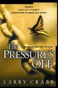 Pressure's off: There's a New Way to Live