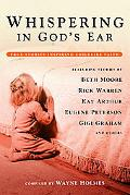 Whispering In God's Ear True Stories Inspiring Childlike Faith