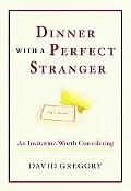 Dinner With A Perfect Stranger An Invitation Worth Considering