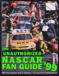 Unauthorized NASCAR Fan Guide '99 - Bill Fleishman - Paperback