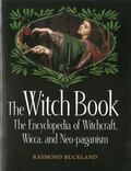 Witch Book The Encyclopedia of Witchcraft, Wicca and Neo-Paganism