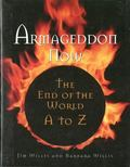 Armageddon Now The End of the World A to Z