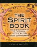 Spirit Book The Encyclopedia of Clairvoyance, Channeling, and Spirit Communication