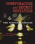 Conspiracies And Secret Societies The Complete Dossier
