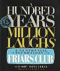 Hundred Years, a Million Laughs A Centennial Celebration of the Friars Club
