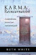 Karma & Reincarnation A Comprehensive, Practical, and Inspirational Guide