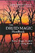 Druid Magic Handbook Ritual Magic Rooted in the Living Earth