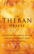 Theban Oracle : Discover the Magic of the Ancient Alphabet That Changes Lives
