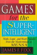 Games for the Super-Intelligent