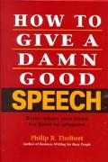 How to Give a Damn Good Speech Even When You Have No Time to Prepare