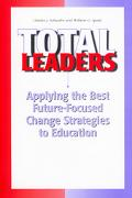 Total Leaders Applying the Best Future-Focused Change Strategies to Education