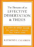 Elements of an Effective Dissertation And Thesis A Step-by-step Guide to Getting It Right th...