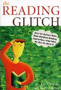 Reading Glitch How the Culture Wars Have Hijacked Reading Instruction-And What We Can Do Abo...