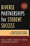 Diverse Partnerships for Student Success Strategies And Tools to Help School Leaders