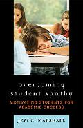 Overcoming Student Apathy: Motivating Students for Academic Success