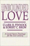 Unbounded Love: A Good News Theology for the 21st Century