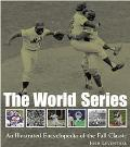World Series An Illustrated Encyclopedia of the Fall Classic
