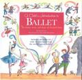 Child's Introduction to Ballet The Stories, Music, and Magic of Classical Dance