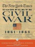 The New York Times The Complete Civil War 1861-1865