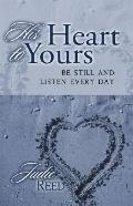 His Heart to Yours Be Still and Listen Every Day
