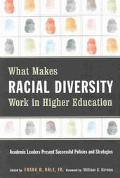 What Makes Racial Diversity Work in Higher Education Academic Leaders Present Successful Pol...