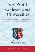 For-Profit Colleges and Universities: Their Markets, Regulation, Performance, and Place in H...