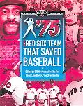 75 The Red Sox Team That Saved Baseball