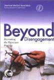 Beyond Disengagement Recreating the Physician Practice