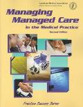 Managing Managed Care in the Medical Practice