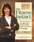 Fitness Instinct: The Revolutionary New Approach to Healthy Exercise That Is Fun, Natural, a...