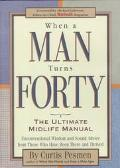 When a Man Turns Forty: The Ultimate Midlife Manual