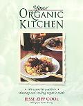 Your Organic Kitchen: Essential Guide to Selecting and Cooking Organic Foods - Jesse Ziff Zi...