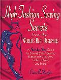 High Fashion Sewing Secrets from the World's Best Designers A Step-By-Step Guide to Sewing S...