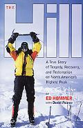 Hill: My Lives on Mount McKinley: A True Story of Tragedy, Recovery and Redemption on North ...