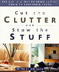 Cut the Clutter and Stow the Stuff The Q.U.I.C.K. Way to Bring Lasting Order to Household Chaos