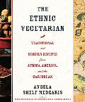 Ethnic Vegetarian Traditional and Modern recipes from Africa, America, and the Caribbean