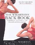 Whartons' Back Book End Back Pain--Now and Forever--With This Simple, Revolutionary Program