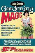 Joey Green's Gardening Magic More Than 1,120 Ingenious Gardening Solutions Using Brand-Name ...