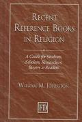 Recent Reference Books in Religion A Guide for Students, Scholars, Researchers, Buyers & Rea...
