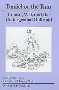 Daniel on the Run: Louisa, Will, and the Underground Railroad