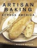 Artisan Baking Across America The Breads, the Bakers, the Best Recipes