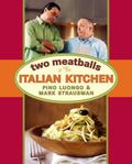 Two Meatballs Pino and Mark Go Mano a Mano in the Italian Kitchen