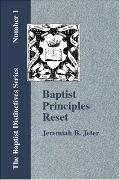 Baptist Principles Reset