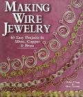 Making Wire Jewelry 60 Easy Projects in Silver, Copper & Brass