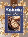 Woodcarving 20 Great Projects for Beginners & Weekend Carvers