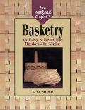 Basketry 18 Easy & Beautiful Baskets to Make