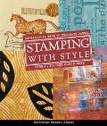 Stamping with Style: Sensational Ways to Decorate Paper, Fabric, Polymer Clay & More - Kathe...