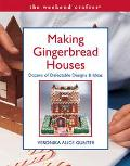 Making Gingerbread Houses Dozens of Delectable Designs & Ideas